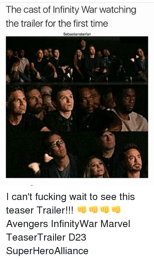 Fucking, Memes, and Avengers: The cast of Infinity War watching  the trailer for the first time  Sebastianstanfan I can't fucking wait to see this teaser Trailer!!! 👊👊👊👊 Avengers InfinityWar Marvel TeaserTrailer D23 SuperHeroAlliance