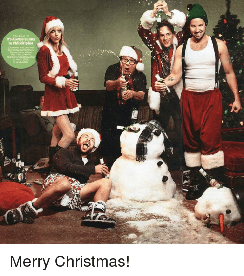 Always Sunny Christmas.The Cast Of It S Always Sunny In Philadelphia Merry