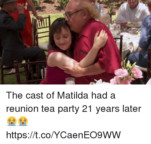 Matilda, Party, and Girl Memes: The cast of Matilda had a reunion tea party 21 years later 😭😭 https://t.co/YCaenEO9WW