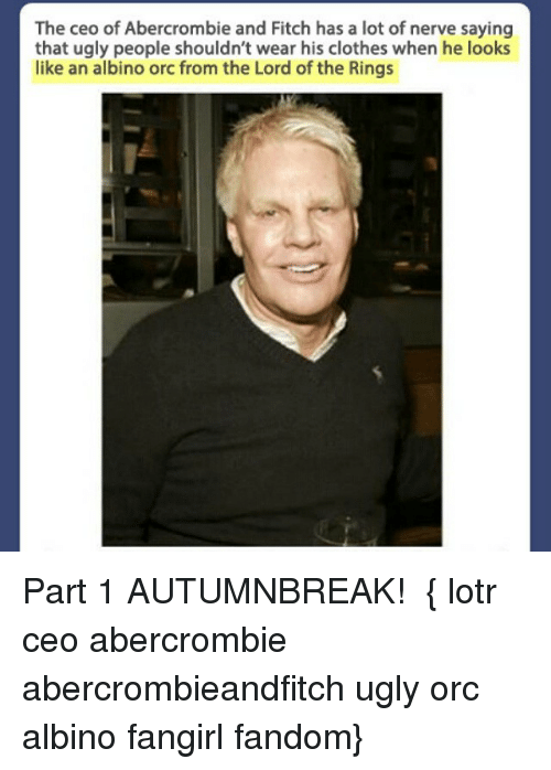 the ceo of abercrombie and fitch has a lot of 19591007 ✅ 25 best memes about abercrombie and fitch abercrombie and,Abercrombie Memes