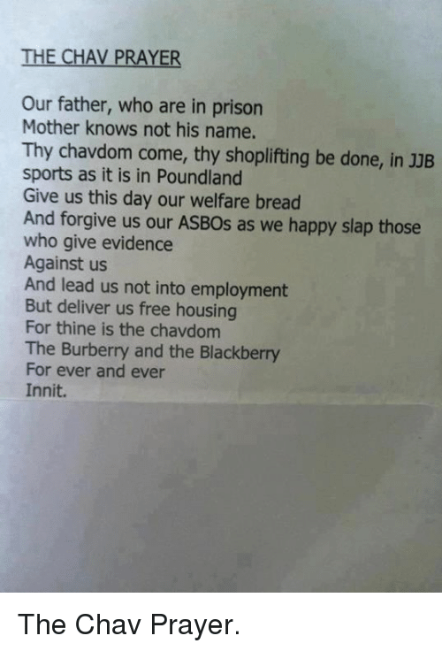 The CHAV PRAYER Our Father Who Are in Prison Mother Knows
