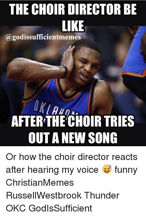 The Choir Director Be Like Afterthechoir Tries Out A New Song Or How