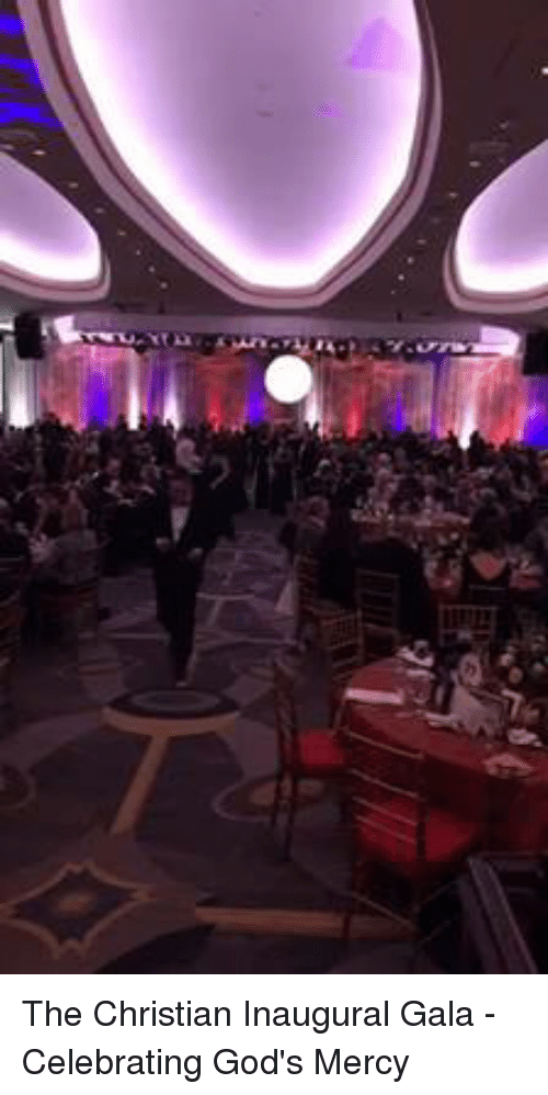 Memes, Mercy, and Celebrities: The Christian Inaugural Gala - Celebrating God's Mercy