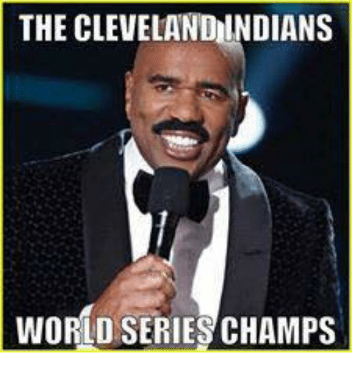 the cleveland indians world series champs 5998420 the cleveland indians world series champs meme on me me,Cleveland Indians Meme