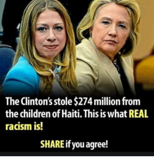 Children, Memes, and Racism: The Clinton's stole $274 million fronm  the children of Haiti. This is what REAL  racism is!  SHARE if you agree!