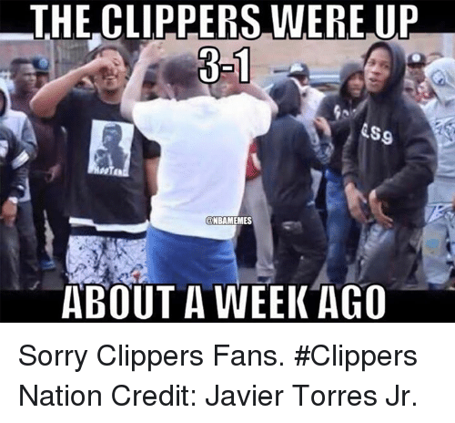 Nba, Nationals, and About a Week Ago: THE CLIPPERS WERE UP  3-1  NBRAMEMES  ABOUT A WEEK AGO Sorry Clippers Fans. #Clippers Nation Credit: Javier Torres Jr.