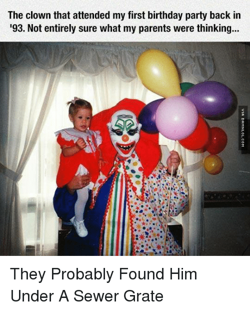 The Clown That Attended My First Birthday Party Back In