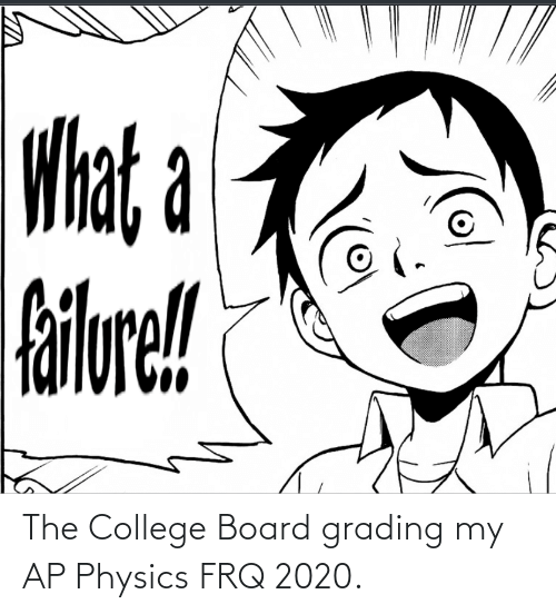Anime, College, and Physics: The College Board grading my AP Physics FRQ 2020.