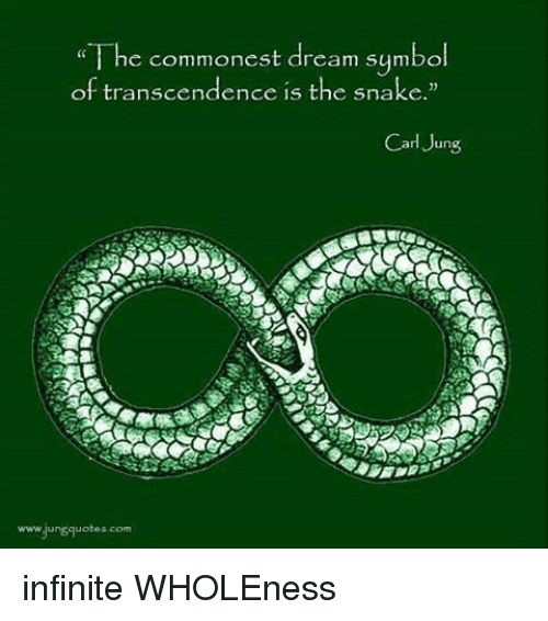 The Commonest Dream Symbol Of Transcendence Is The Snake Carl Jung