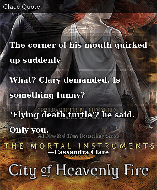 The Corner of His Mouth Quirked Up Suddenly What? Clary