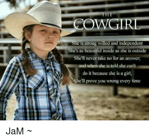the cowgirl she is strong willed and independent shes as 17646486 cowgirl memes 28 images horse quotes about life memes, back in