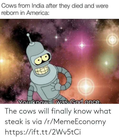 Via, Will, and What: The cows will finally know what steak is via /r/MemeEconomy https://ift.tt/2Wv5tCi