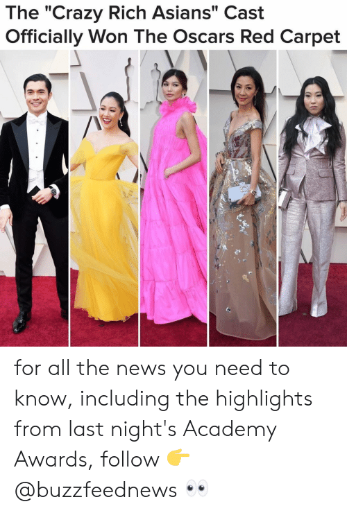 "Academy Awards, Crazy, and News: The ""Crazy Rich Asians"" Cast  Officially Won The Oscars Red Carpet for all the news you need to know, including the highlights from last night's Academy Awards, follow 👉@buzzfeednews 👀"