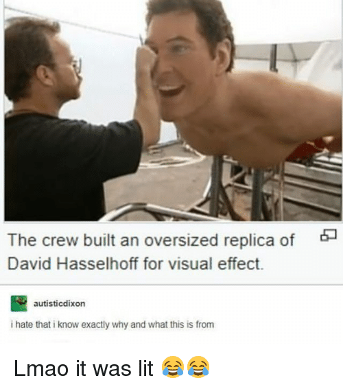 Funny, Lit, and Lmao: The crew built an oversized replica of  David Hasselhoff for visual effect.  autisticdixon  i hate that i know exactly why and what this is from Lmao it was lit 😂😂