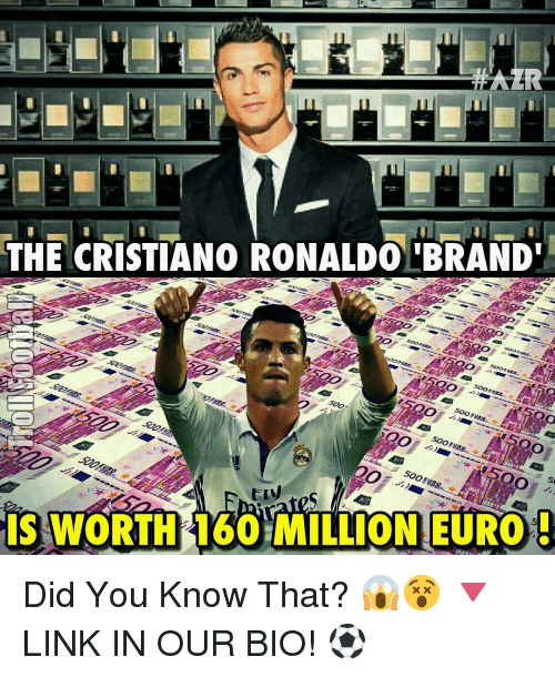 Cristiano Ronaldo, Memes, and Euro: THE CRISTIANO RONALDO BRAND'  Oo  IS WORTH 160 MILLION EURO Did You Know That? 😱😵 🔻LINK IN OUR BIO! ⚽