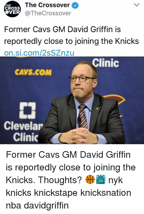 8bbc1df500a The Crossover  TheCrossover CROSS Former Cavs GM David Griffin is reportedly  close to joining the Knicks onsicom2sSZnzu Clinic CAVSCOM Clevelar Clinic  ...