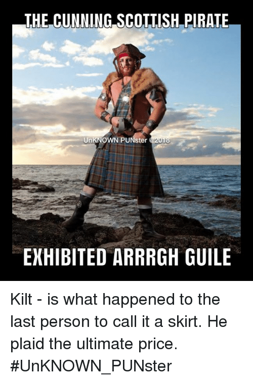 The Cunning Scottish Pirate Unknown Punster Exhibited Arrrgh Guile