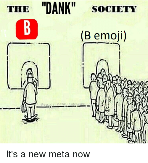 the dank society b emoji aspicy meme supreme its a 19725430 the dank society b emoji aspicy meme supreme dank meme on me me