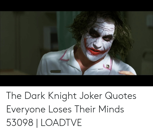 the dark knight joker quotes everyone loses their minds