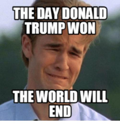 the day donald trump won the world will end 13995686 ✅ 25 best memes about donald trump call me on my cell phone