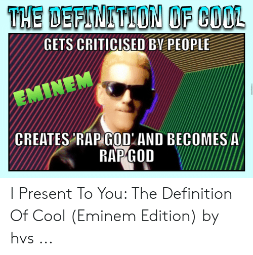 The DEFINITION OF COOL GETS CRITICISED BY PEOPLE EMINEM CREATES RAP