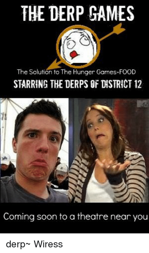 the derp games the solution to the hunger games food starring 9865598 the derp games the solution to the hunger games food starring the