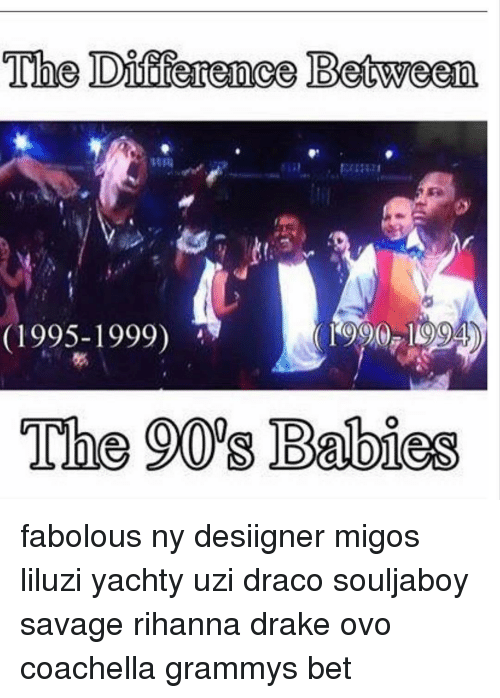 Coachella Fabolous And Memes The Difference Between Mai 1995 1999