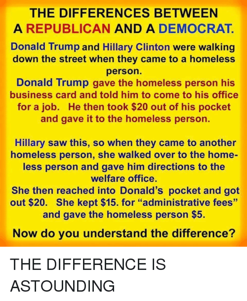 The differences between a republican and a democrat donald trump and donald trump hillary clinton and homeless the differences between a republican and a colourmoves