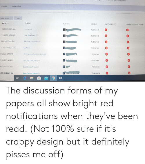 Definitely, Design, and Been: The discussion forms of my papers all show bright red notifications when they've been read. (Not 100% sure if it's crappy design but it definitely pisses me off)