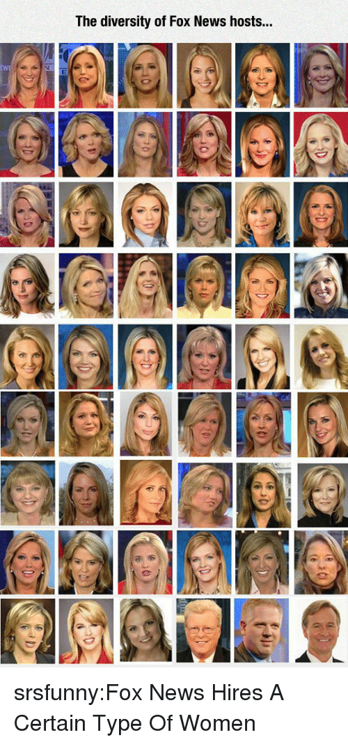 News, Tumblr, and Blog: The diversity of Fox News hosts... srsfunny:Fox News Hires A Certain Type Of Women
