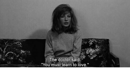 """Doctor, Love, and The Doctor: The doctor said,  """"You must learn to love."""""""