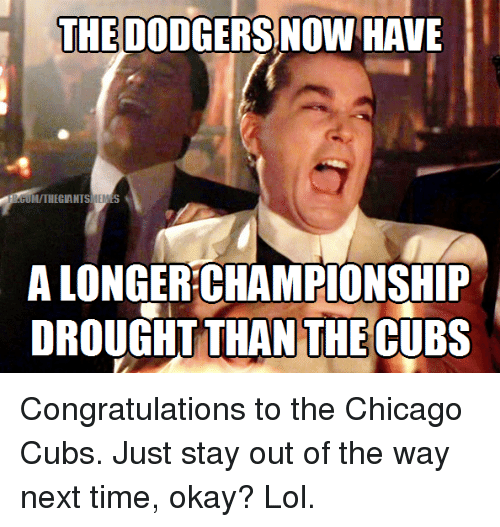 the dodgers now have gumitriegiantsmenes alongerchampionship drought than thecubs congratulations 9798431 ✅ 25 best memes about dodger dodger memes