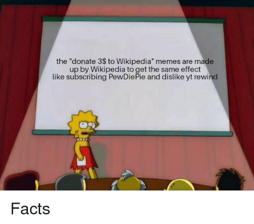 The Donate 3$ to Wikipedia Memes Are Made Up by Wikipedia to