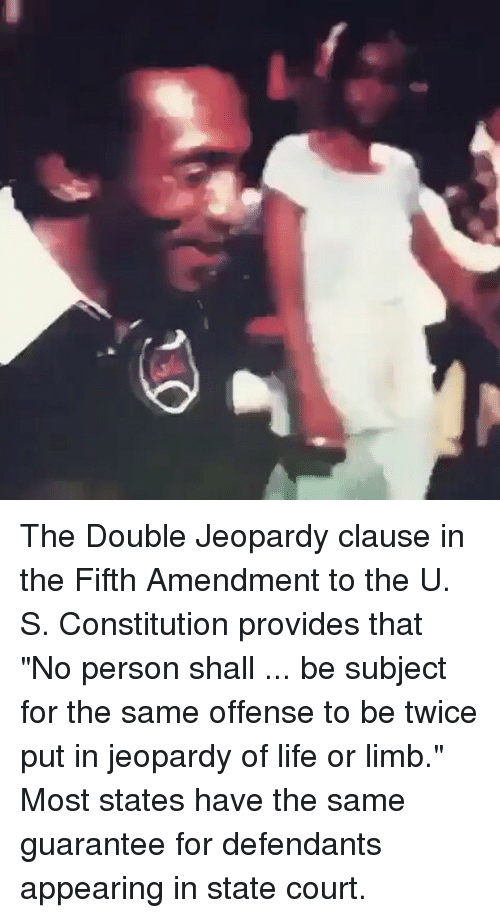 Double Jeopardy 5th Amendment 25+ Best Memes About F...