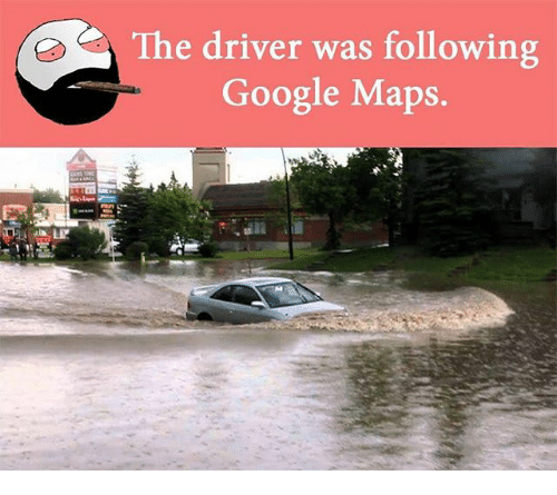 The Driver Was Following Google Maps | Google Meme on ME.ME on