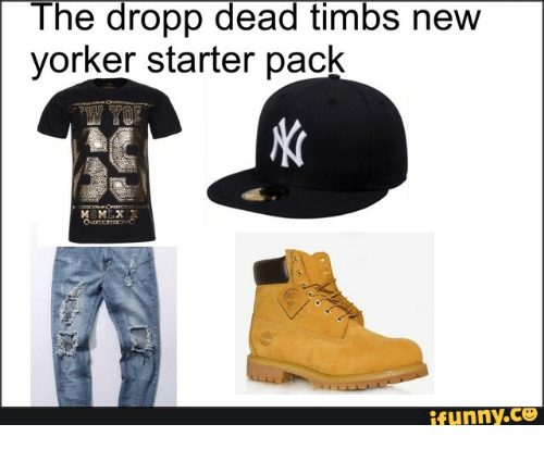 New Yorker, Starter Pack, and New: The dropp dead timbs new yorker starter