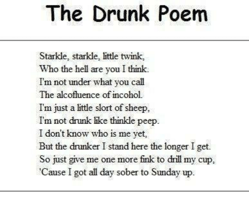 The Drunk Poem Starkle Starkle Little Twink Who The Hell Are You I