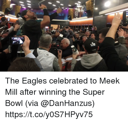 Philadelphia Eagles, Meek Mill, and Memes: The Eagles celebrated to Meek Mill after winning the Super Bowl (via @DanHanzus) https://t.co/y0S7HPyv75