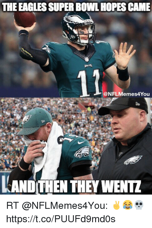 the eagles super bowl hopes came 12 nflmemes4you kand then 29597675 the eagles super bowl hopes came 12 kand then they wentz rt