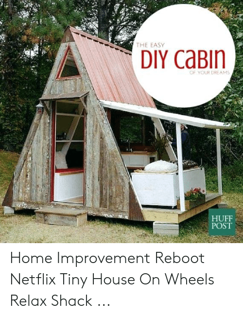 The Easy Diy Cabin Of Your Dreams Huff Post Home Improvement