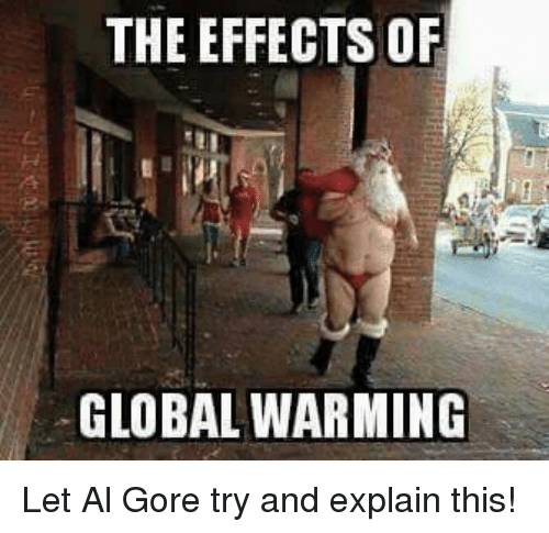 the effects of global warming let al gore try and 11150989 the effects of global warming let al gore try and explain this! al