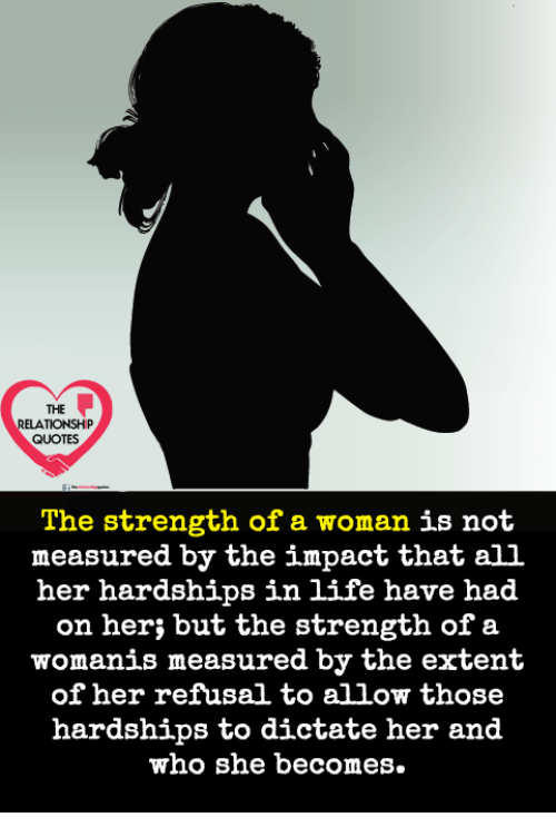 Life, Memes, And Quotes: THE ELATIONSHIP QUOTES The Strength Of A Woman Is