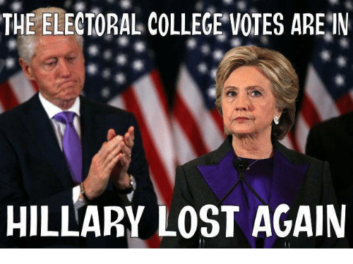 the electoral college votes are n hillary lost again 10272411 25 best hillary lost memes muslim american memes, hillaryous