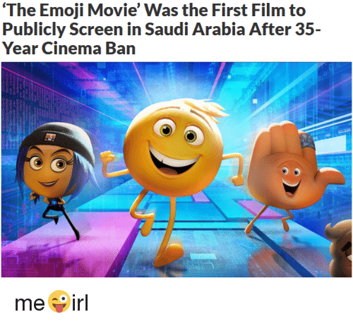 Emoji, Movie, and Saudi Arabia: The Emoji Movie' Was the First Film to  Publicly Screen in Saudi Arabia After 35  Year Cinema Ban