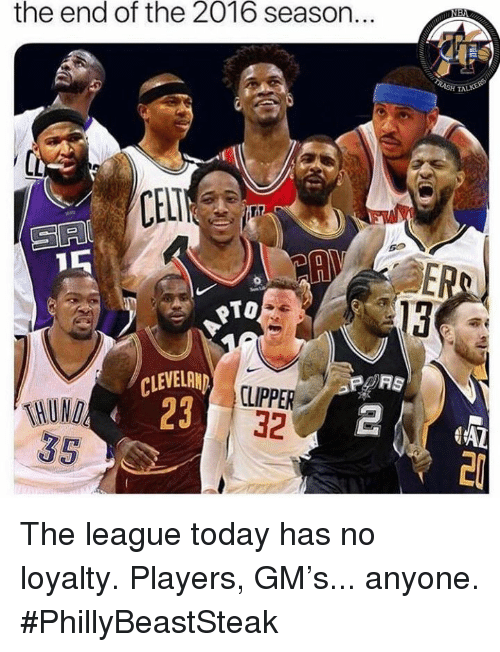Cleveland, The League, and Today: the end of the 2016 season..  TA  CEL  SIA  PTO  13  CLEVELAND  CLIPPER  PORS  23 32  HUNO  35  4AL  20 The league today has no loyalty. Players, GM's... anyone.  #PhillyBeastSteak