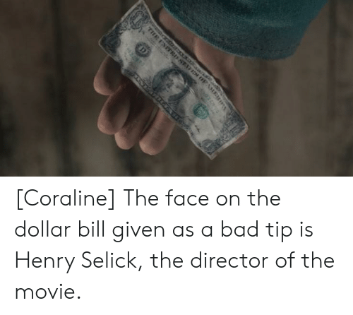 The ENITED STVEN 0FA3 Coraline the Face on the Dollar Bill
