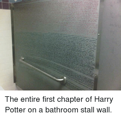 bathroom stall wall harry potter potter and walle the entire first chapter of harry potter on