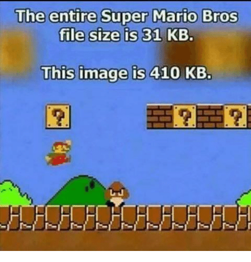the entire super mario bros file size is 31 kb 12869093 the entire super mario bros file size is 31 kb this image is 410