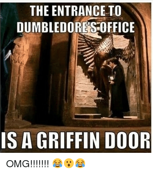 Memes Omg and Office THE ENTRANCE TO DUMBLEDORE\u0027S OFFICE IS A GRIFFIN DOOR  sc 1 st  Me.me & The ENTRANCE TO DUMBLEDORE\u0027S OFFICE IS a GRIFFIN DOOR OMG ...