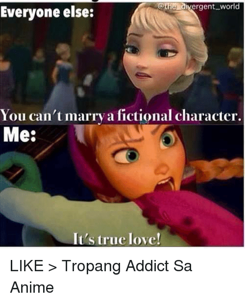 the ergent world everyone else you cant marry a fictional 4468617 ✅ 25 best memes about fictional characters fictional